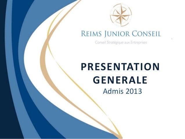 PRESENTATION GENERALE Admis 2013