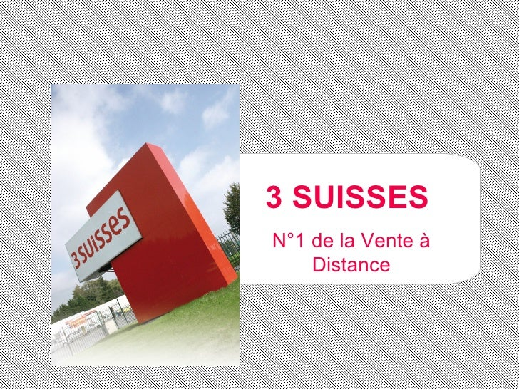 3 SUISSESN°1 de la Vente à    Distance