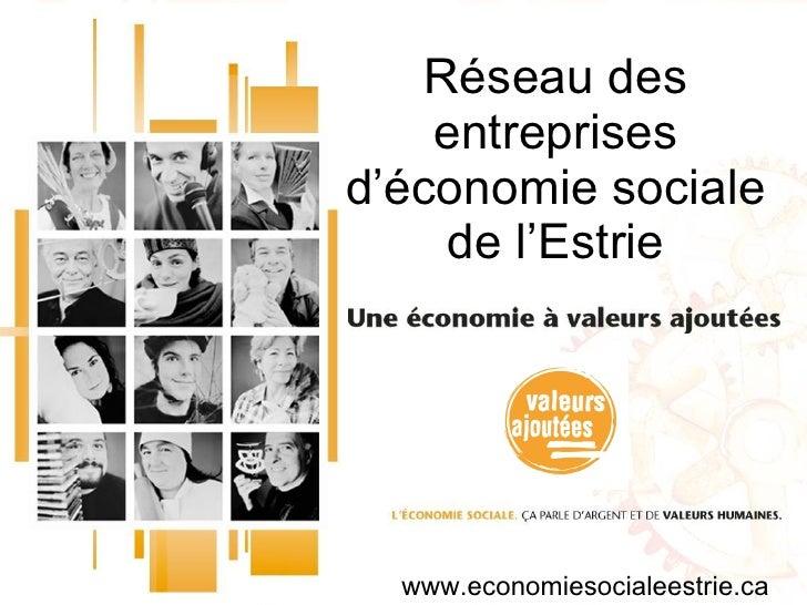 Présentation du Réseau des entreprises d'économie sociale de l'Estrie