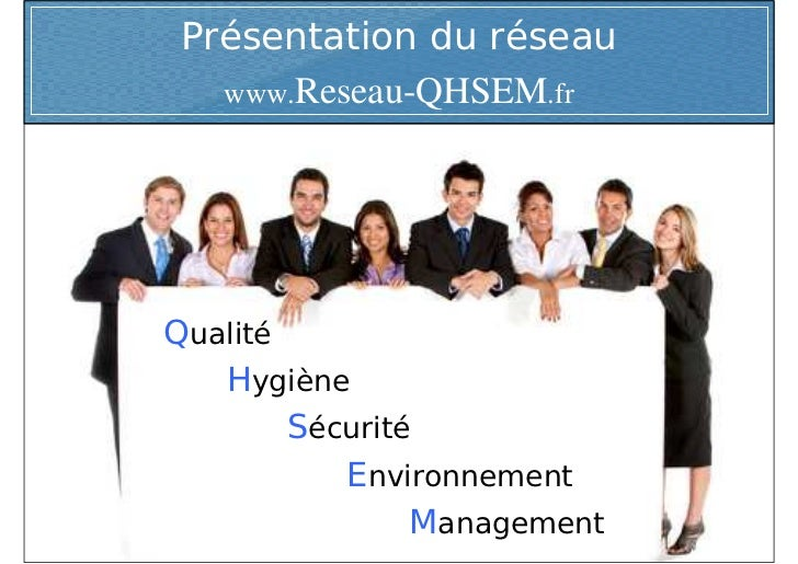 Présentation du réseau    www.Reseau-QHSEM.fr     Qualité    Hygiène         Sécurité            Environnement            ...