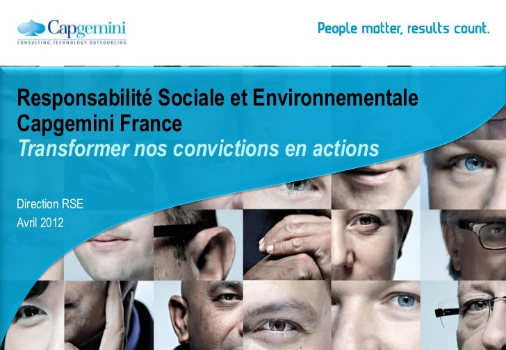 Responsabilité Sociale et EnvironnementaleCapgemini FranceTransformer nos convictions en actionsDirection RSEAvril 2012