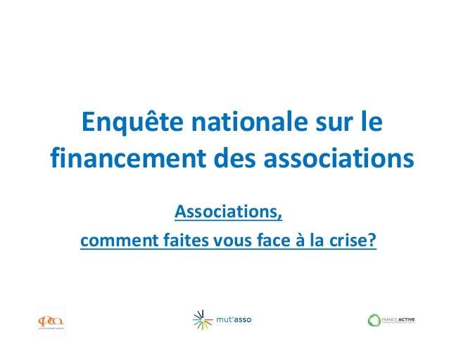 Enquête nationale sur lefinancement des associations           Associations,  comment faites vous face à la crise?