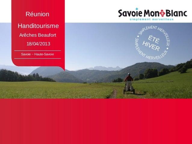 Savoie − Haute-SavoieÉTÉHIVERRéunionHanditourismeArêches Beaufort18/04/2013
