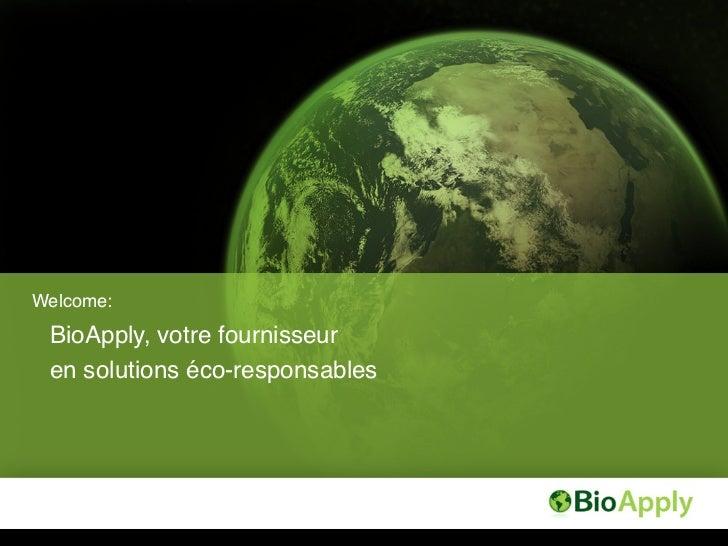 Welcome:! BioApply, votre fournisseur! en solutions éco-responsables!