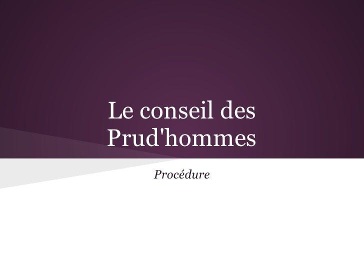 Le conseil desPrudhommes    Procédure