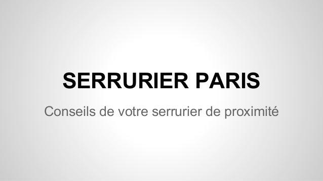 SERRURIER PARIS Conseils de votre serrurier de proximité