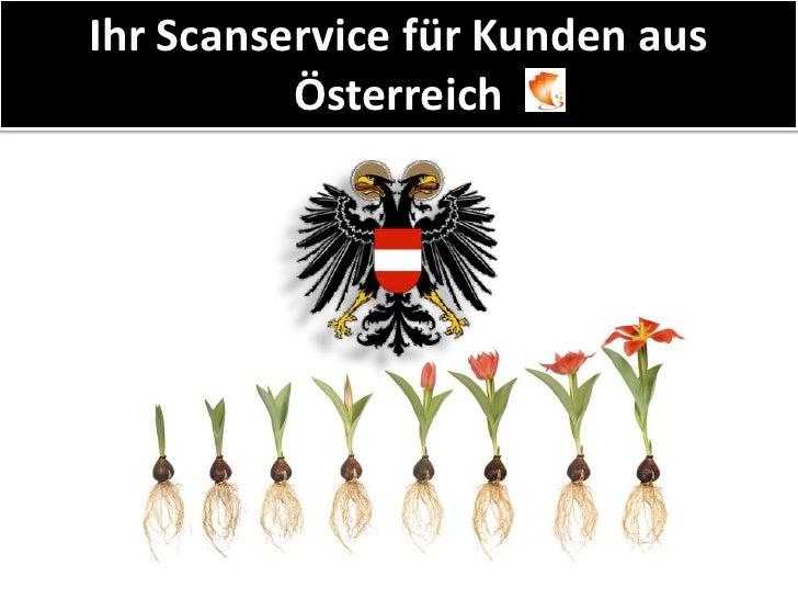 Präsentation  Scanservice für Kunden aus Österreich