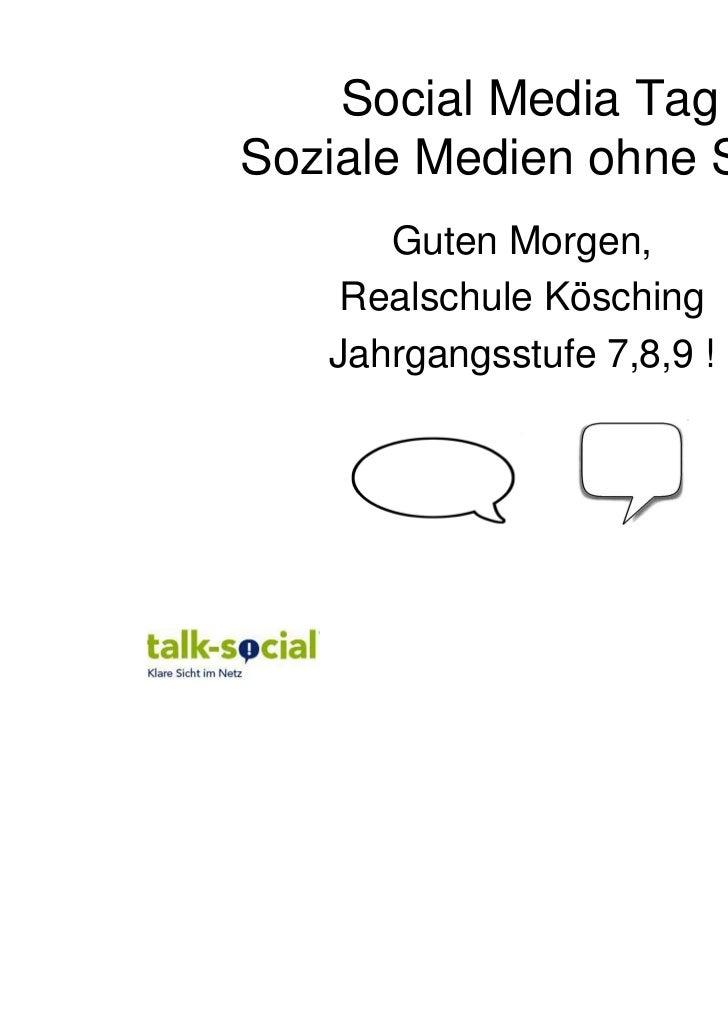 Social Media Tag -Soziale Medien ohne Stress      Guten Morgen,    Realschule Kösching   Jahrgangsstufe 7,8,9 !