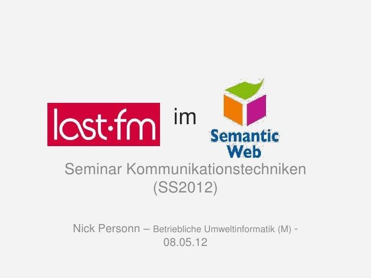 imSeminar Kommunikationstechniken           (SS2012) Nick Personn – Betriebliche Umweltinformatik (M) -                  0...