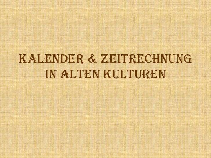 Kalender und Zeitrechnung in alten Kulturen