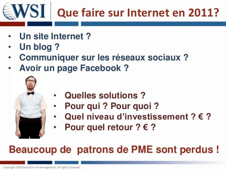 Que faire sur Internet en 2011?<br /><ul><li>Un site Internet ?