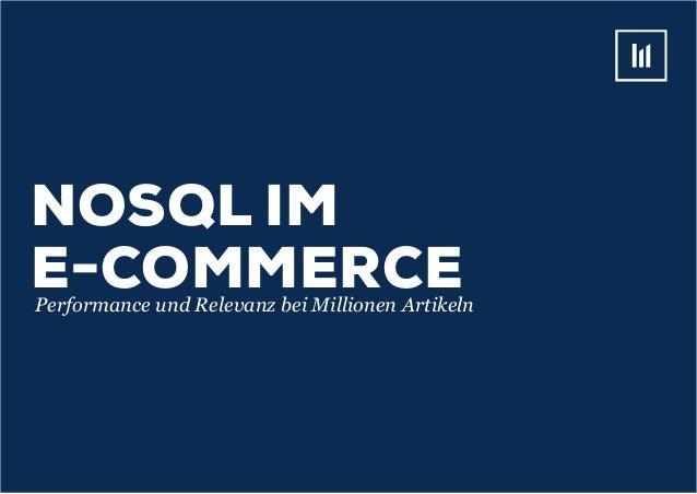 NoSQL imE-commercePerformance und Relevanz bei Millionen Artikeln