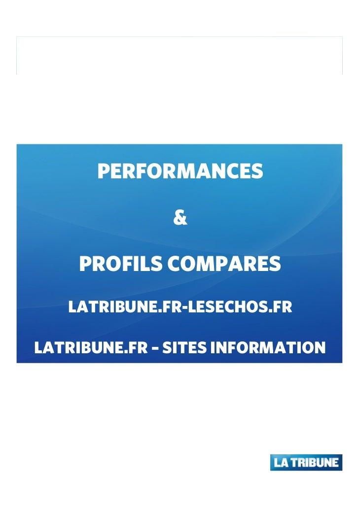 PERFORMANCES               &    PROFILS COMPARES   LATRIBUNE.FR-LESECHOS.FRLATRIBUNE.FR – SITES INFORMATION