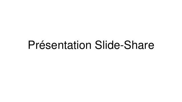 Présentation Slide-Share