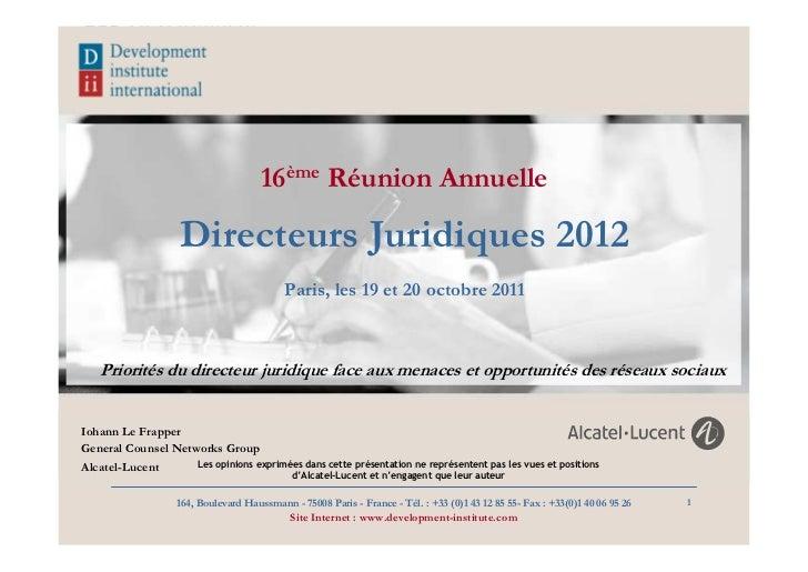 16ème Réunion Annuelle                    Directeurs Juridiques 2012                                           Paris, les ...