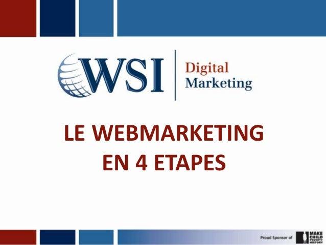 LE WEBMARKETING   EN 4 ETAPES