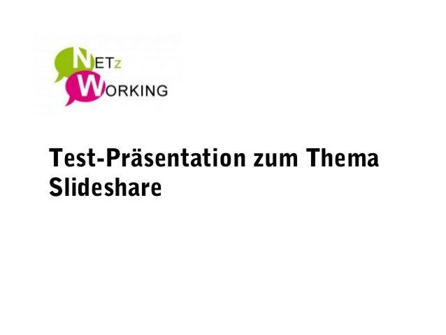 Test-Präsentation zum Thema Slideshare