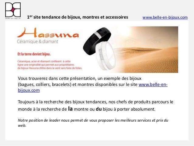 1er site tendance de bijoux, montres et accessoires  www.belle-en-bijoux.com  Vous trouverez dans cette présentation, un e...