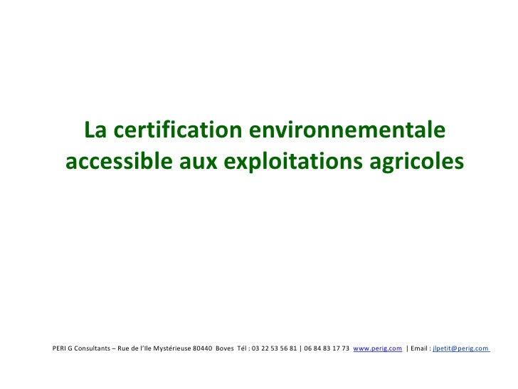 La certification environnementale     accessible aux exploitations agricoles     PERI G Consultants – Rue de l'Ile Mystéri...