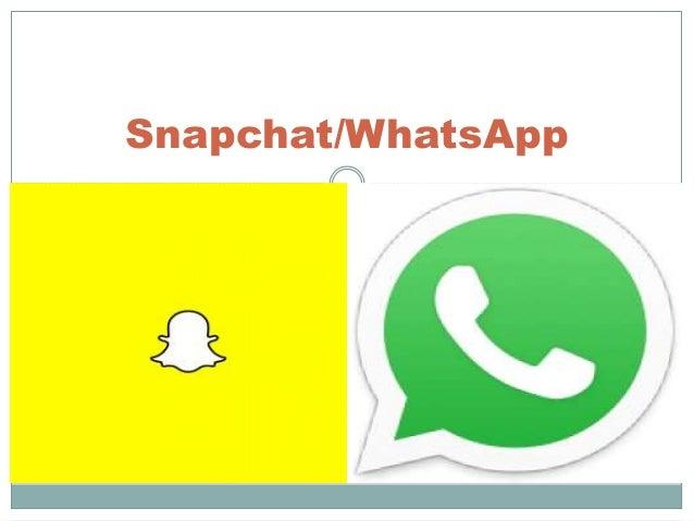 Snapchat/WhatsApp