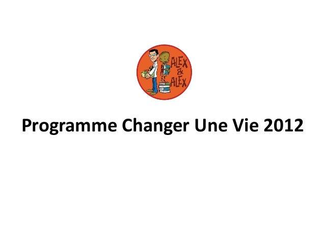 Programme Changer Une Vie 2012