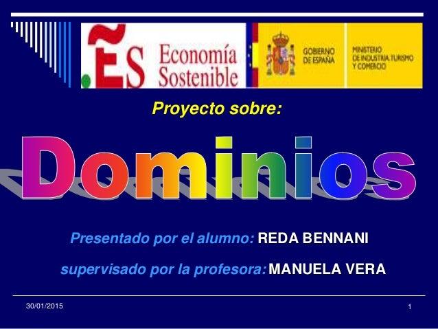 130/01/2015 Proyecto sobre: Presentado por el alumno: REDA BENNANI supervisado por la profesora: MANUELA VERA