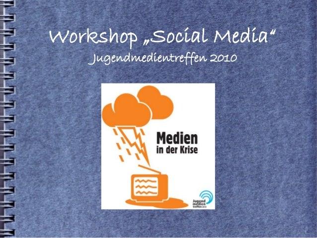 "Workshop ""Social Media"" Jugendmedientreffen 2010"