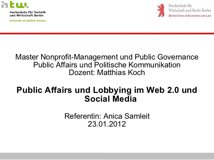 Master Nonprofit-Management und Public Governance Public Affairs und Politische Kommunikation Dozent: Matthias Koch Public...