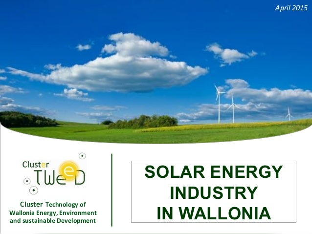 Impossible d'afficher l'image. Votre Cluster Technology*of* Wallonia*Energy,*Environment* and*sustainable*Development* 1 S...
