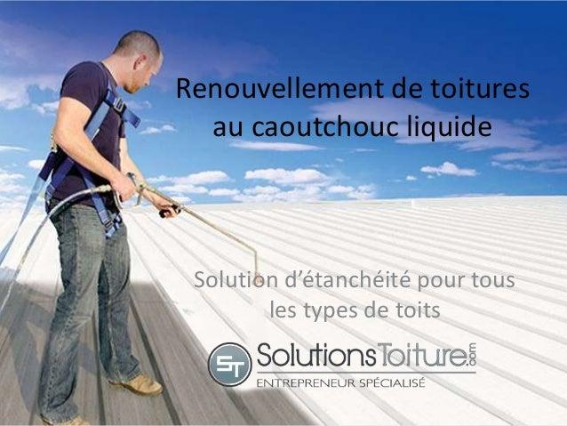 Renouvellement de toitures au caoutchouc liquide Solution d'étanchéité pour tous les types de toits