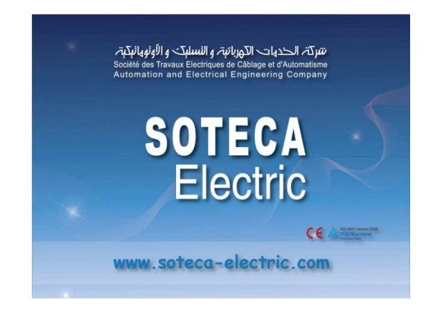 SOTECA, Sarl au Capital de 1.150.000 DT,est une société Tunisienne qui intervient dans laréalisation des travaux électriqu...