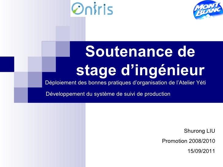Soutenance de            stage d'ingénieurDéploiement des bonnes pratiques d'organisation de l'Atelier YétiDéveloppement d...