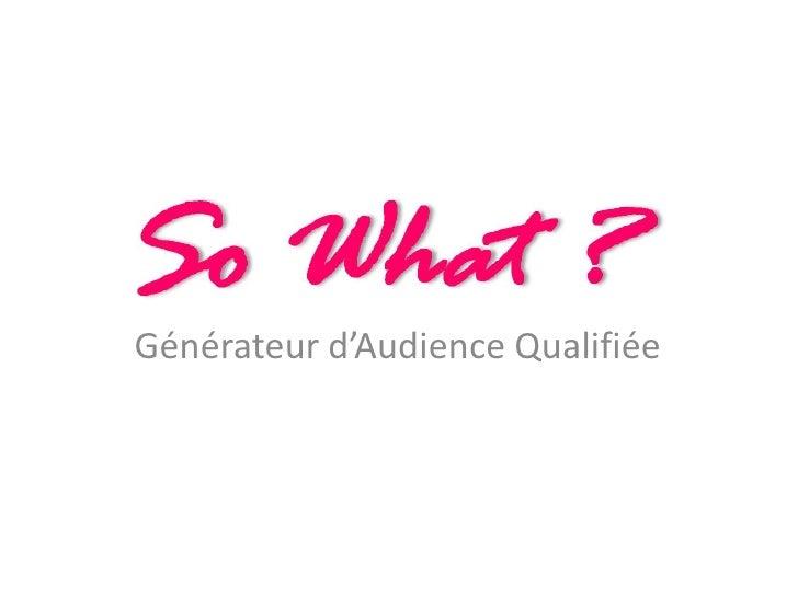 Générateur d'Audience Qualifiée<br />