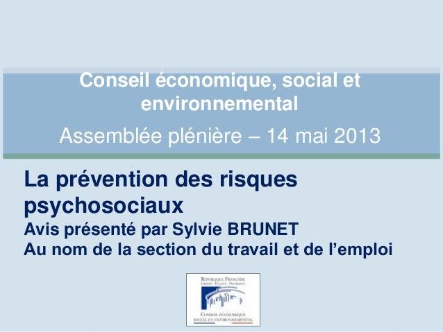 Conseil économique, social etenvironnementalAssemblée plénière – 14 mai 2013La prévention des risquespsychosociauxAvis pré...