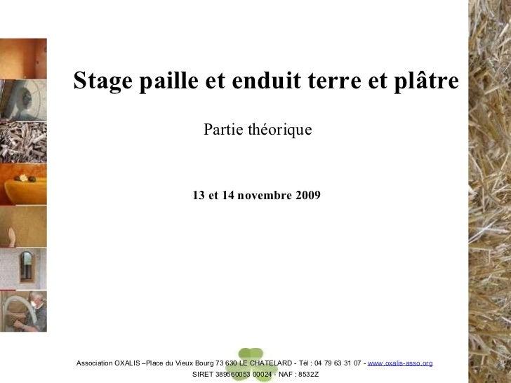Stage paille et enduit terre et pl âtre Partie théorique 13 et 14 novembre  2009