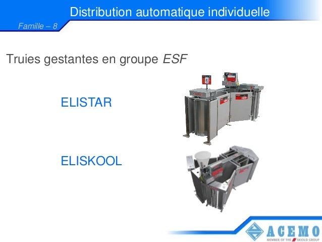 Distribution automatique individuelle Famille – 8Truies gestantes en groupe ESF               ELISTAR               ELISKOOL