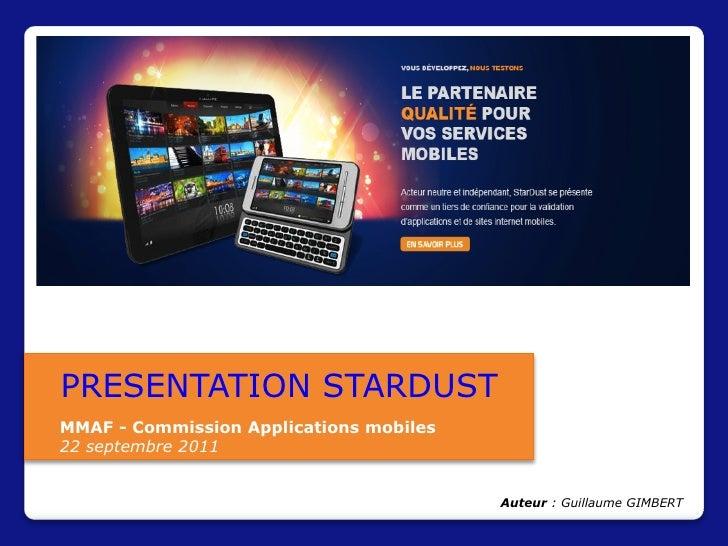 PRESENTATION STARDUSTMMAF - Commission Applications mobiles22 septembre 2011                                         Auteu...