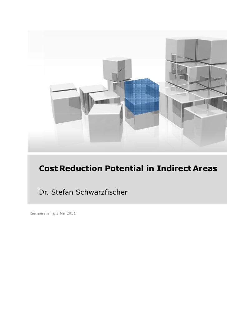 Cost Reduction Potential in Indirect Areas    Dr. Stefan SchwarzfischerGermersheim, 2 Mai 2011