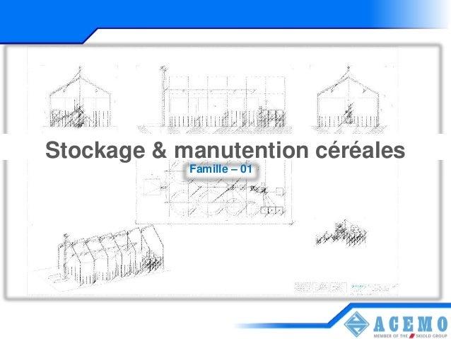 Stockage & manutention céréales            Famille – 01