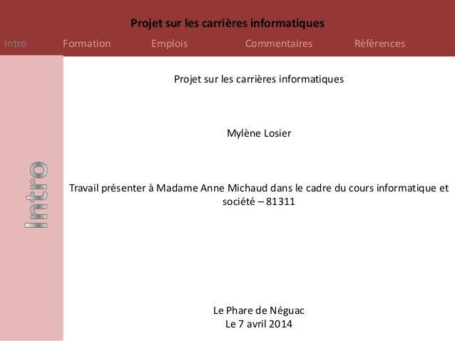 Projet sur les carrières informatiques Intro Formation Emplois Commentaires Références Projet sur les carrières informatiq...