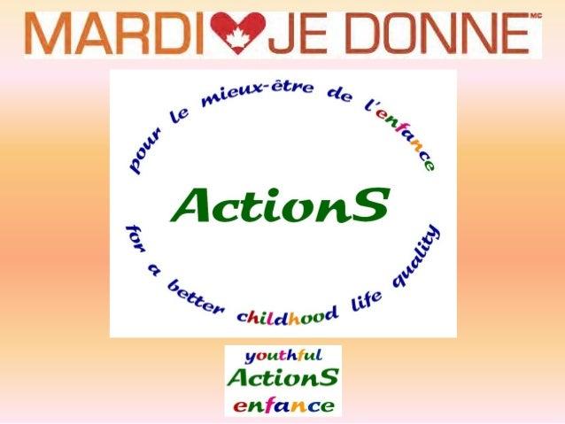 ActionS enfance  vous dit Un GROS MERCI pour votre  GÉNÉROSITÉ En ce premier Mardi je donne du 3 décembre 2013