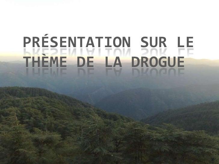Présentation Sur Le ThèMe De La Drogue