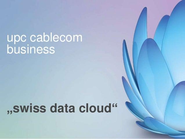 """swiss data cloud"" upc cablecom business"