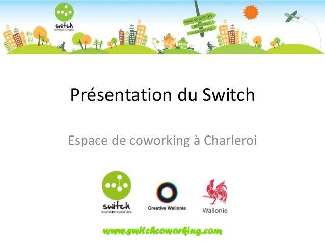 Présentation du SwitchEspace de coworking à Charleroi     www.switchcoworking.com