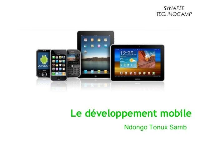 Le développement mobile Ndongo Tonux Samb SYNAPSE TECHNOCAMP