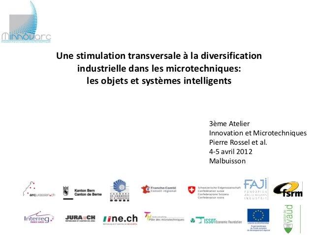 Une stimulation transversale à la diversification    industrielle dans les microtechniques:       les objets et systèmes i...