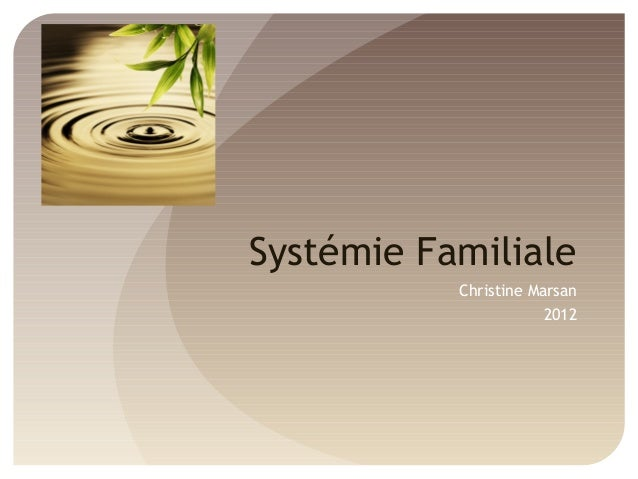 Systémie Familiale Christine Marsan 2012