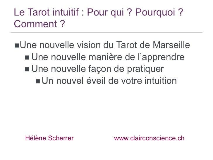 Le Tarot intuitif : Pour qui ? Pourquoi ?Comment ?nUne   nouvelle vision du Tarot de Marseille  n Une nouvelle manière...