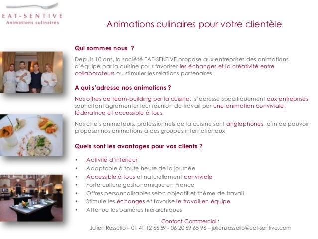 Animations culinaires pour votre clientèleQui sommes nous ?Depuis 10 ans, la société EAT-SENTIVE propose aux entreprises d...