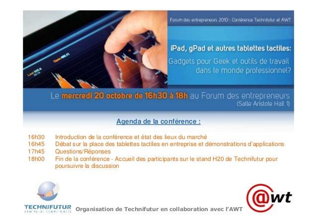 Organisation de Technifutur en collaboration avec l'AWT Agenda de la conférence : 16h30 Introduction de la conférence et é...